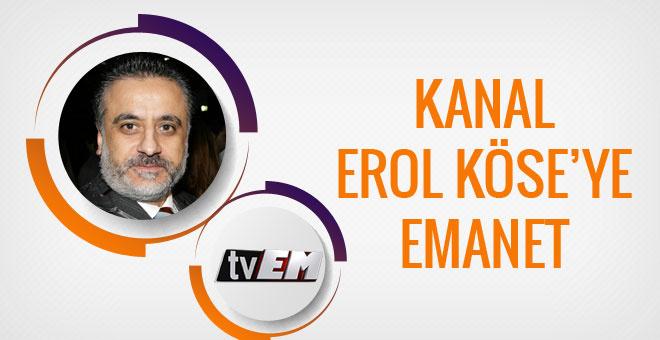 TV EM'in işletmesi Erol Köse'ye emanet edildi