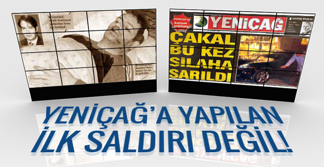 Yeniçağ Gazetesi'ne yapılan ilk saldırı değil!