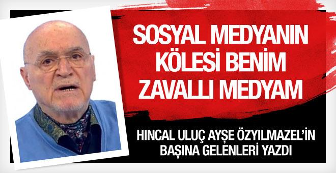 Hıncal Uluç: Sosyal medyanın kölesi medya!