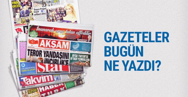 27 Mayıs 2017 Cumartesi gününün gazete manşetleri..