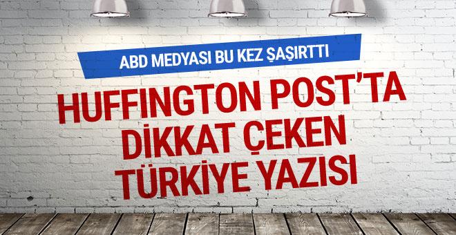 Huffington Post'ta dikkat çeken Türkiye yazısı