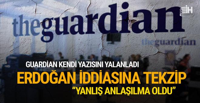 Guardian'dan Erdoğan iddiasına tekzip
