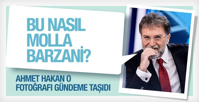 Ahmet Hakan Barzani'yi o fotoğraf karesiyle vurdu!