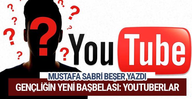 Gençliğin yeni başbelası: Youtuberlar! Mustafa Sabri Beşer yazdı