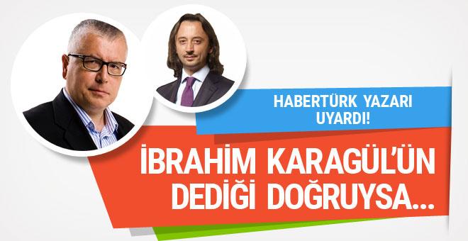 Serdar Turgut: Eğer İbrahim Karagül'ün dediği doğruysa...