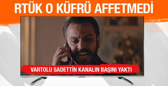 RTÜK Vartolu'nun küfrünü affetmedi! Çukur'a bomba ceza