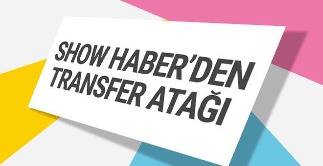 Show Haber'den transfer atağı! Kadroya hangi isimler katıldı?