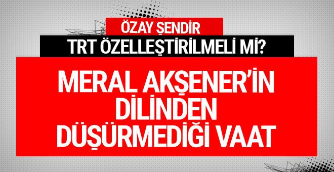 Özay Şendir sordu: TRT özelleştirilmeli mi?
