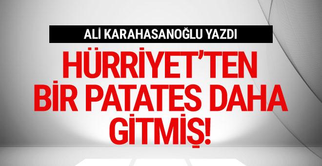 Ali Karahasanoğlu yazdı: Hürriyet'ten bir patates daha gitmiş!
