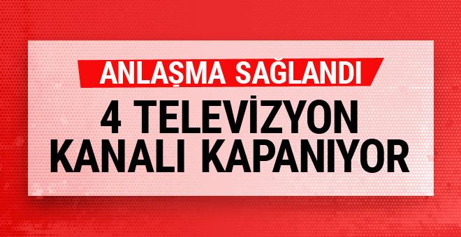 Anlaşma sağlandı! 4 televizyon kanalı kapanıyor
