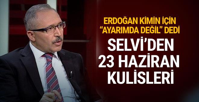 """Abdulkadir Selvi yazdı: """"Erdoğan kimin için 'Ayarımda değil' dedi?"""""""