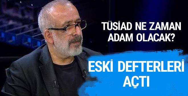 Ahmet Kekeç'ten sert çıkış: Bu TÜSİAD ne zaman adam olacak?