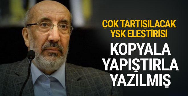 Abdurrahman Dilipak'tan çok tartışılacak YSK sözleri! 'Kopyala-yapıştır yöntemi ile....'
