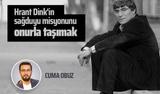 Cuma Obuz yazdı: Hrant Dink'in sağduyu misyonunu onurla taşımak