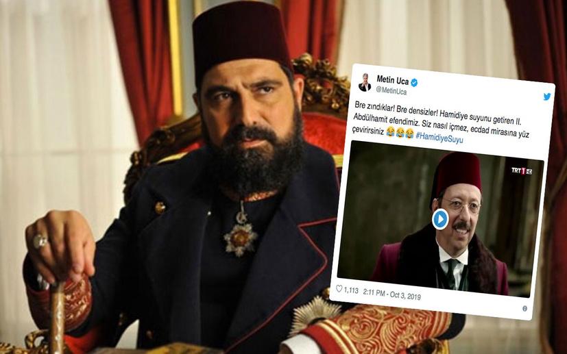 Metin Uca'dan Abdulhamit'li 'Hamidiye Su' göndermesi