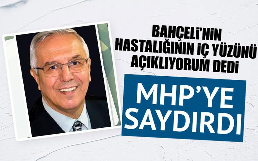 'Bahçeli'nin hastalığının içyüzünü açıklıyorum' dedi MHP'ye saydırdı