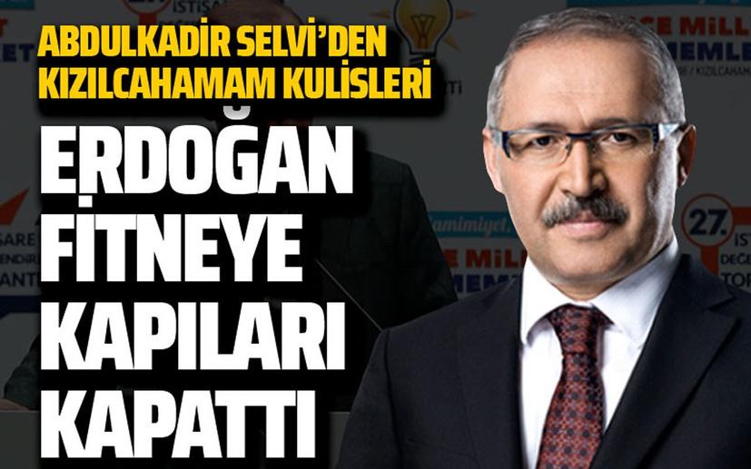 Abdulkadir Selvi'den Kızılcahamam kulisleri: Erdoğan fitne kapısını kapattı
