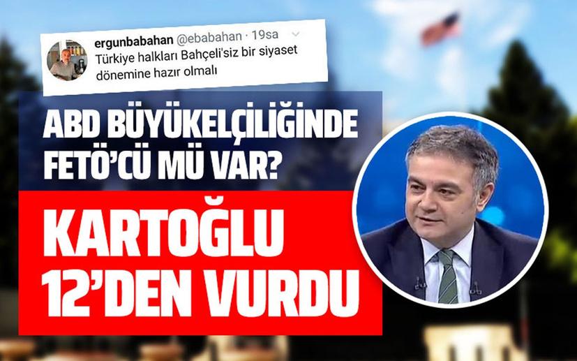 Mustafa Kartoğlu'ndan tam 12'den vuran soru: ABD Büyükelçiliğinde FETÖ'cü mü var?