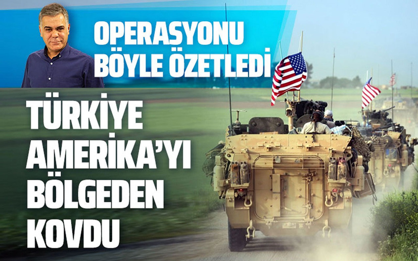 Süleyman Özışık'tan operasyon yorumu: Türkiye Amerika'yı bölgeden kovdu