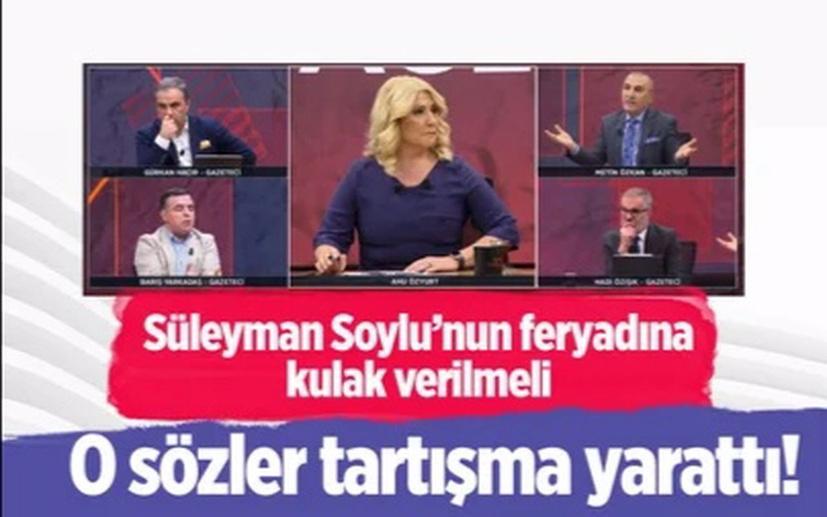 'Süleyman Soylu'ya kulak verilmeli'