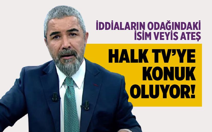 İddiaların odağındaki isim Veyis Ateş, Halk TV'ye konuk oluyor!