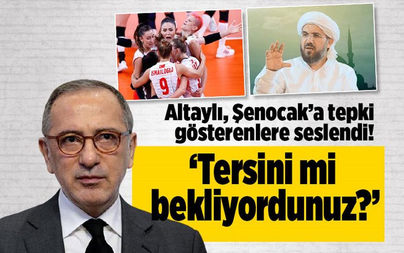 Fatih Altaylı, Şenocak'a tepki gösterenlere gerçeği anlattı! 'Tersini mi bekliyordunuz?'