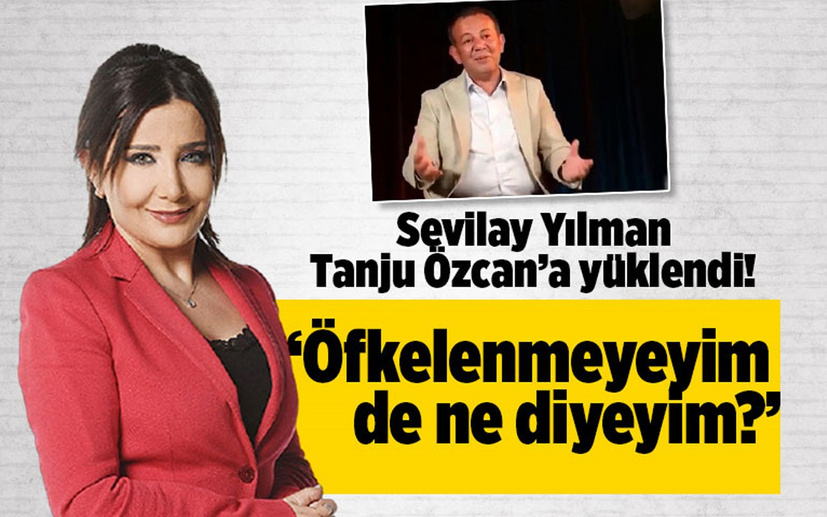 Sevilay Yılman'dan Tanju Özcan yazısı! 'Öfkelenmeyeyim de ne diyeyim'
