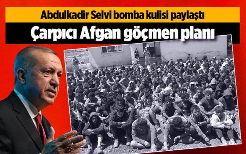 Cumhurbaşkanı Erdoğan'dan bomba Afgan mülteci açıklaması kulislere sızdı