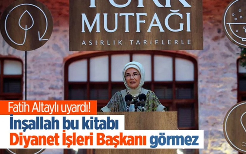 Fatih Altaylı sordu: Emine Erdoğan'ın yemek kitabını görse Diyanet 'haram' fetvası verebilir miydi?