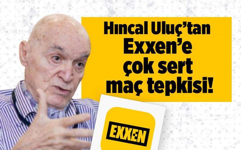 Hıncal Uluç'tan Exxen'e çok sert maç tepkisi! 'Birisi şikayet etmeli'