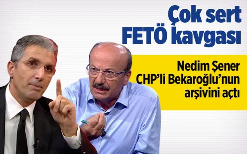Nedim Şener ile CHP'li Mehmet Bekaroğlu fena kapıştı FETÖ kumpaslarının şakşakçısı