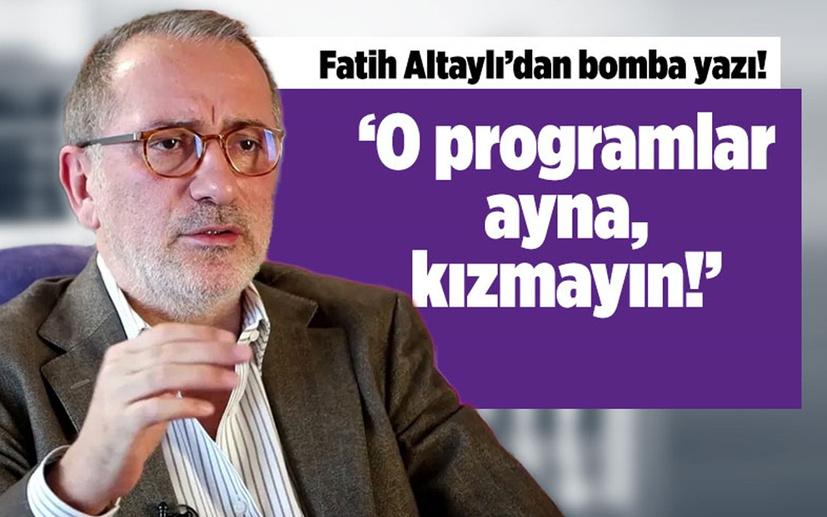 Fatih Altaylı'dan bomba yazı! 'O programlar ayna kızmayın'