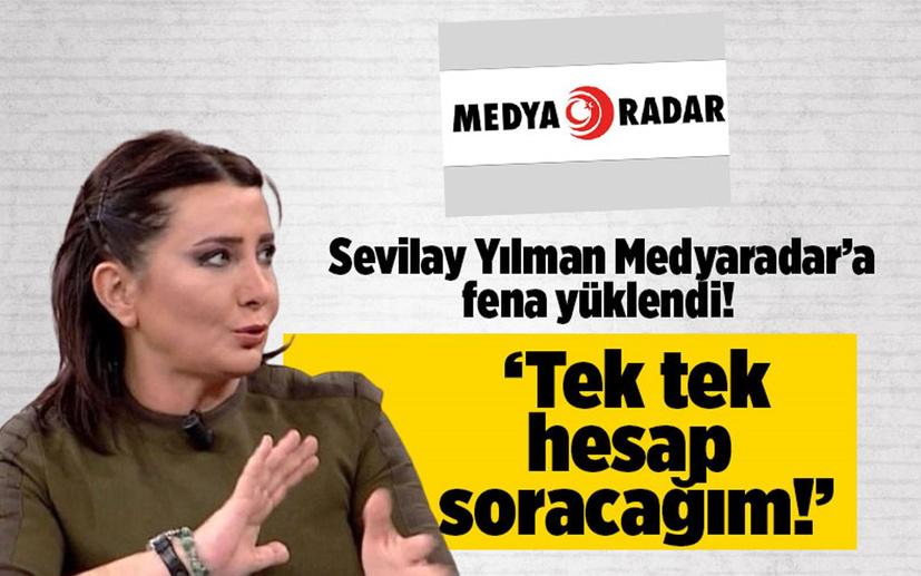 Sevilay Yılman Medyaradar'a fena yüklendi! 'Tek tek hesap soracağım!'