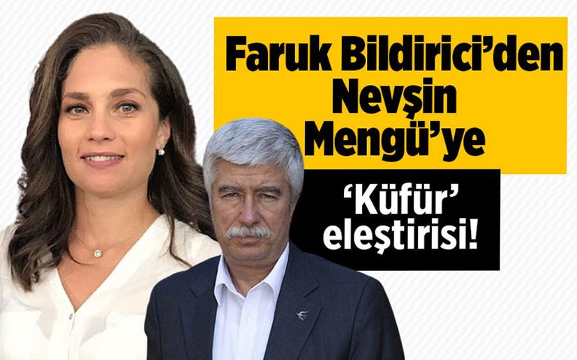 Faruk Bildirici'den Nevşin Mengü'ye 'küfür' eleştirisi!
